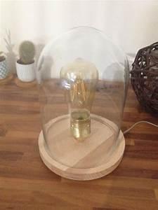Lampe Sous Cloche : ma lampe sous cloche avec ampoule filament blog z dio ~ Teatrodelosmanantiales.com Idées de Décoration