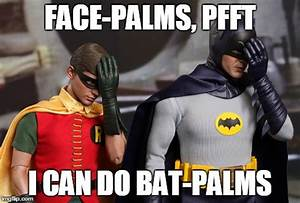 Image tagged in batman,facepalm,pfft - Imgflip