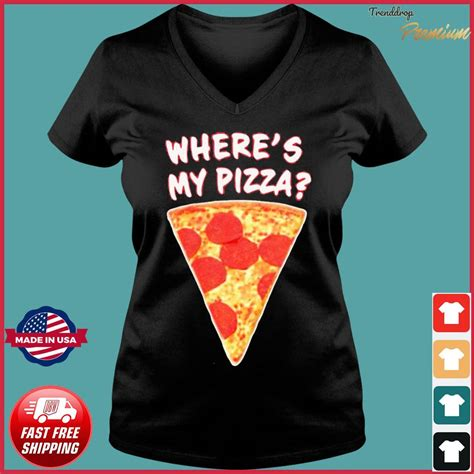 Wheres My Pizza Shirt, hoodie, sweater, long sleeve and ...