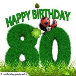 80 geburtstag sprüche 80 geburtstag als graszahl happy birthday geburtstagssprüche welt
