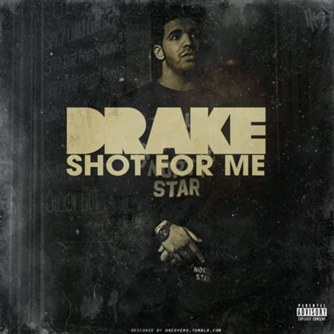 Take A Shot For Me Quotes