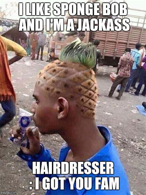 I Got This Meme - pineapple hair imgflip