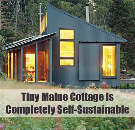 tiny maine cottage  completely  sustainable
