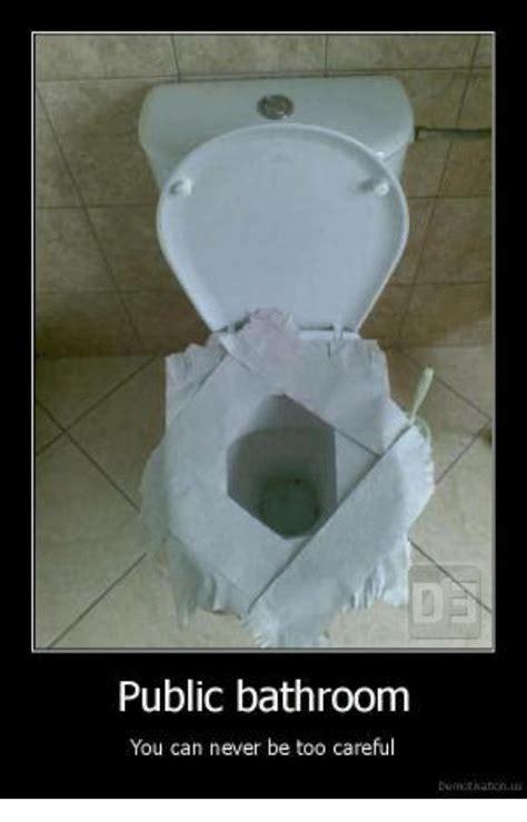 Public Bathroom Meme - public bathroom you can never be too careful meme on sizzle