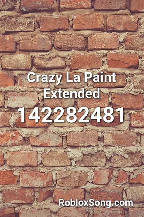 crazy la paint extended roblox id roblox  codes