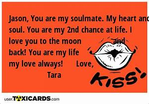 Jason, You are my soulmate. My heart and soul. You are my ...