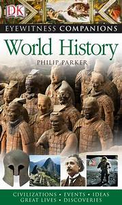 World History Dk Eyewitness Companion Guide By Philip Parker