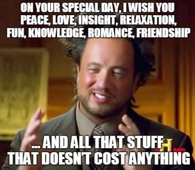Happy Birthday Love Meme - funny happy birthday meme jokes funny wishes greetings