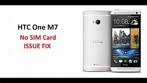 Htc One M7 - No Sim Card Issue Fix    No Network Fix