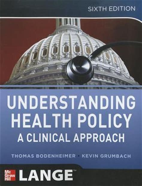 understanding health policy  clinical approach  thomas