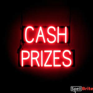 cash prizes signs spellbrite led   neon