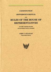 Constitution  Jefferson U0026 39 S Manual  And Rules Of The House