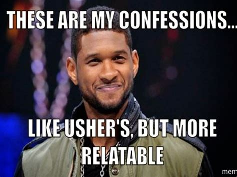 Usher Memes - these are my confessions thoughts on running postpartum the running in pink project a