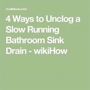 4 ways to unclog a slow running bathroom sink drain for Ways to unclog a bathroom sink