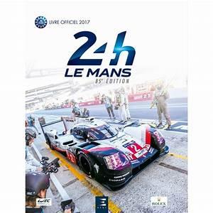 24h Du Mans 2017 Voiture : 24 h le mans livre officiel 2017 editions etai dept livres ~ Medecine-chirurgie-esthetiques.com Avis de Voitures