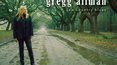 listen new gregg allman album low country blues