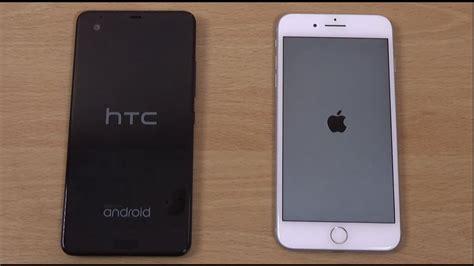 iphone u htc u ultra vs iphone 7 plus speed test tech and