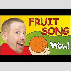 Fruit Song For Kids  Yummy Song For Children From Steve And Maggie Youtube