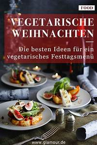 Ideen Für Weihnachtsessen : vegetarisches weihnachtsmen die besten ideen in 2020 weihnachtsessen vegetarisch rezepte ~ A.2002-acura-tl-radio.info Haus und Dekorationen