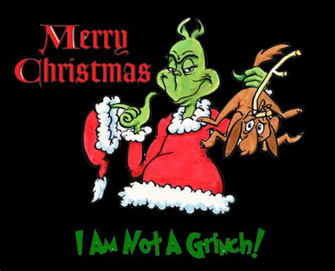 merry christmas i am not a grinch meme generator
