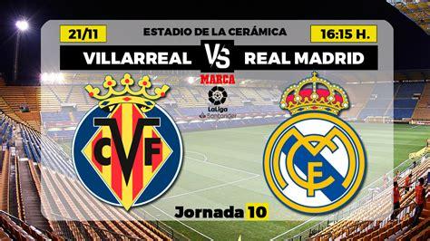 La Liga Santander: Villarreal - Real Madrid: horario y ...