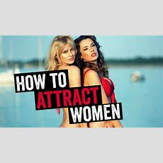How To Attract Women Using This 1 Simple Method Youtube