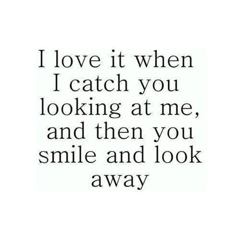 Cute When I Look At You Quotes