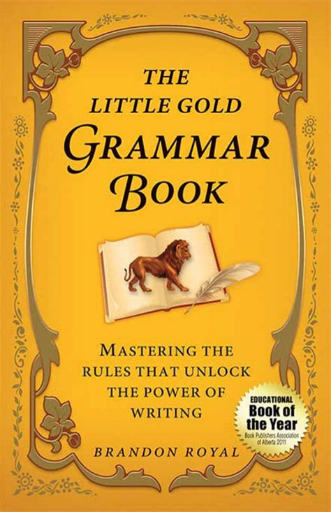 The Little Gold Grammar Book Mastering The Rules That Unlock The Powe…