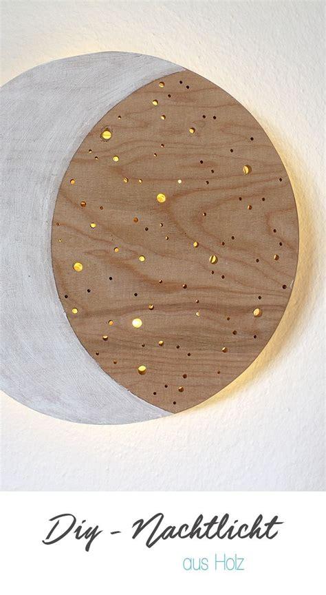Kinderzimmer Deko Mond by Do It Yourself Nachtlicht Aus Holz Einfach Selbst Basteln