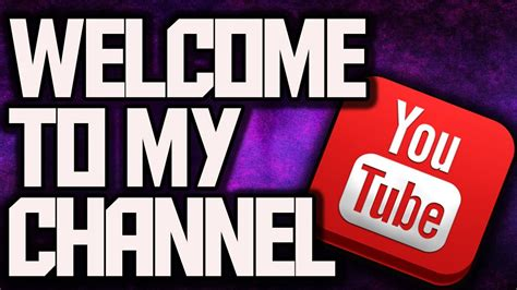 Welcome To My Channel (channel Trailer) Youtube