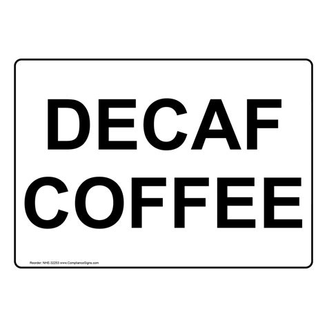 Caffeine in pregnancy why even decaf coffee could harm your baby child uae paing. Decaf Coffee Sign NHE-32253