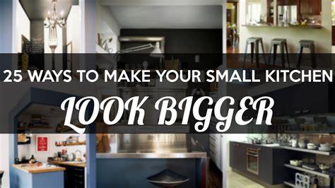 25 Ways To Make Small Kitchen Look Infinitely Bigger