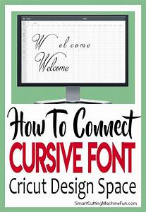 How to connect cursive font in cricut design space for Cricut lettering machine