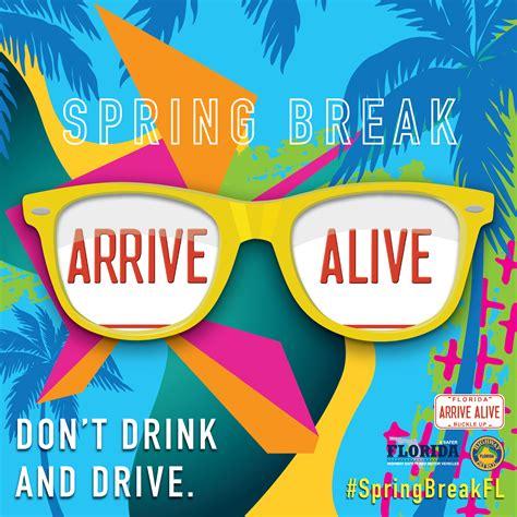 spring break arrive alive dont drink  drive