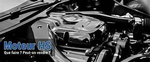 Voiture Moteur Hs : moteur hs vendre sa voiture sans moteur legipermis ~ Maxctalentgroup.com Avis de Voitures