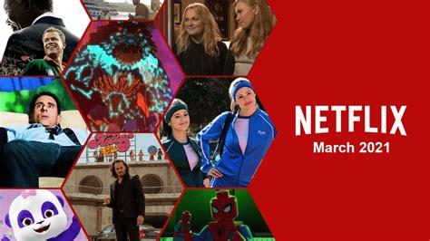 Primer vistazo a lo que llegará a Netflix en marzo de 2021 ...