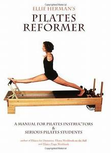 Ellie Herman U0026 39 S Pilates Reformer  Second Edition By Ellie
