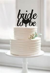 bride to be cake topper wedding bridal shower cake With wedding shower cake toppers