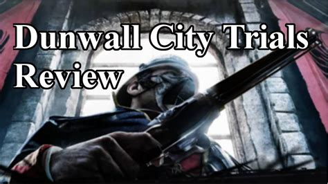 Roots Reviews Dishonored Dlc Dunwall City Trials Youtube