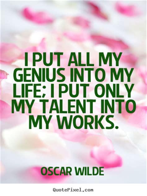quotes  life  put   genius   life