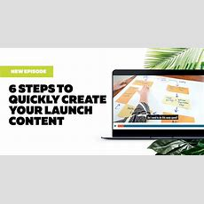 6 Steps To Quickly Create Your Launch Content  Jeanine Blackwell