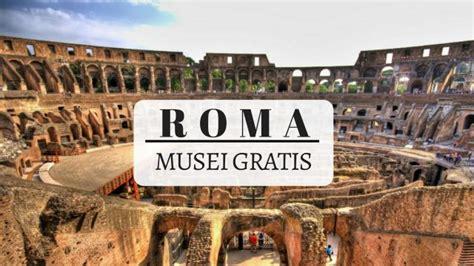 Ingresso Gratuito Musei Roma by Roma Domenica 5 Ingresso Gratuito Nei Musei Civici Per I
