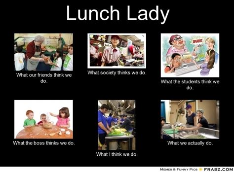 School Lunch Meme - 52 best lunch lady images on pinterest eat lunch dining room and lunch