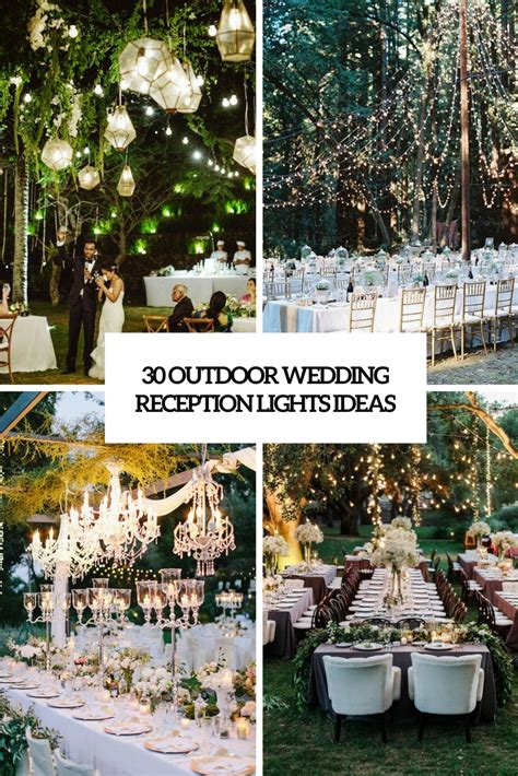 30 outdoor wedding reception lights ideas weddingomania