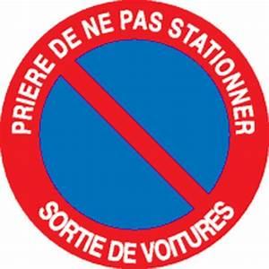 Panneau Interdit De Stationner : panneau pri re de ne pas stationner sortie de voitures ~ Dailycaller-alerts.com Idées de Décoration
