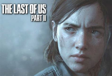the last of us 2 release date news confirms ps4 is at end of dev cycle daily