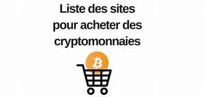 Site Pour Acheter : liste des sites pour acheter des crypto monnaies canardcoincoin ~ Medecine-chirurgie-esthetiques.com Avis de Voitures