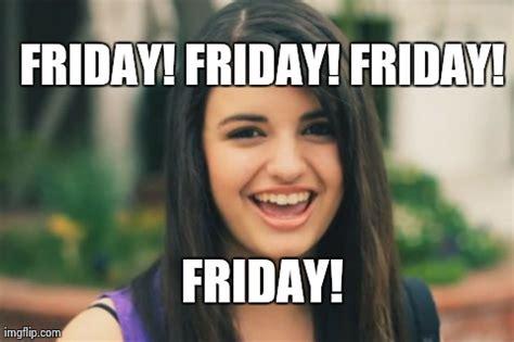 Rebecca Black Friday Meme - welcome to memespp com