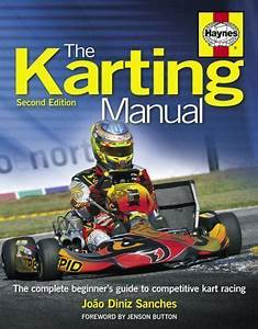 The Karting Manual   The Complete Beginner U0026 39 S Guide To