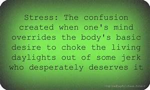Funny Quotes Ab... Stress Humor Quotes